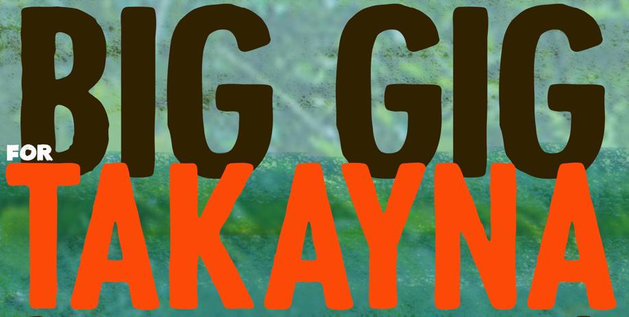 The Big Gig For Takayna