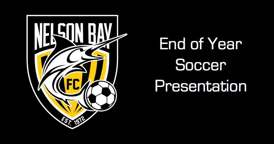 Nelson Bay Football Club End of Year Soccer Presentation
