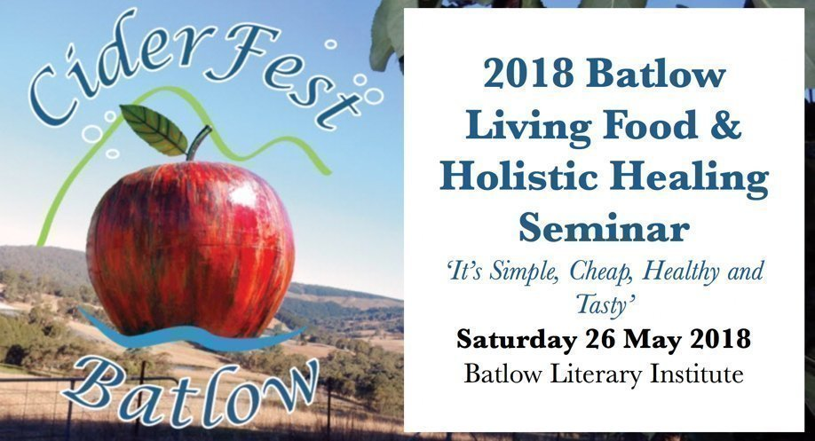 2018 Batlow Living Food & Holistic Healing Seminar