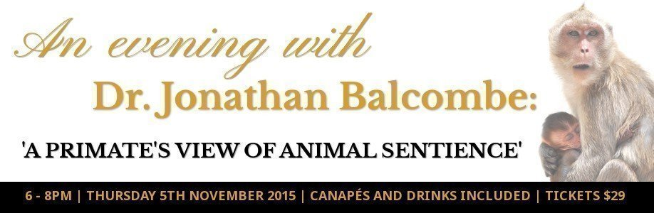 An evening with Jonathan Balcombe: A Primate's View of Animal Sentience